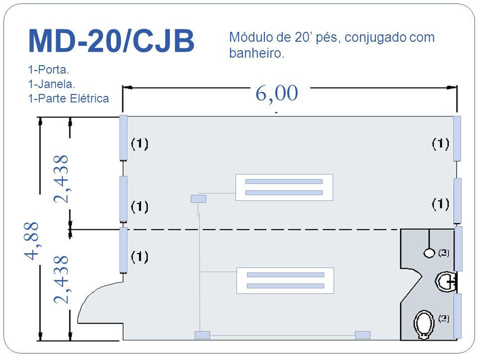 6,00 2,438 4,88 MD-20/CJB Módulo de 20 pés, conjugado com banheiro.