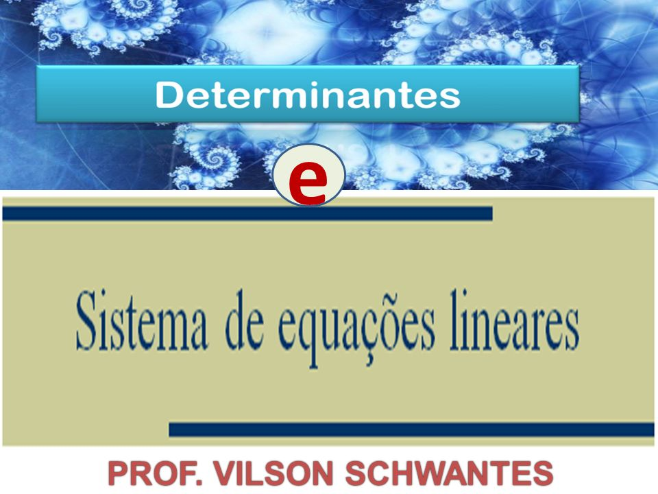 Professor Vilson Schwantes - www.pvilson.com.br Resolução de 1) Det=22 S=[2; 3] Siga roteiro: