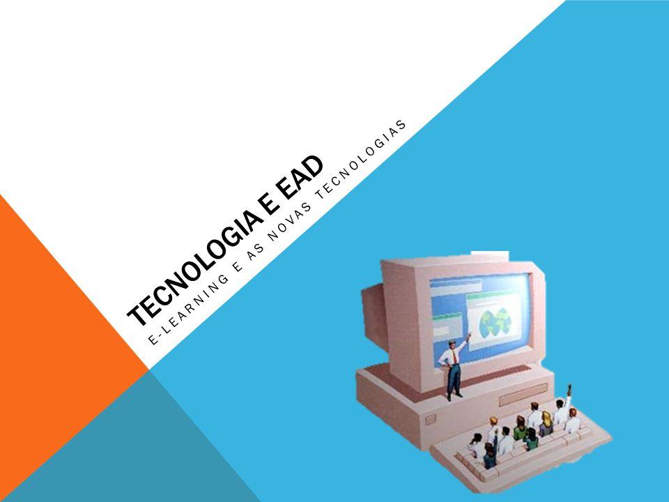 EDUCAÇÃO A DISTÂNCIA (EAD) Educação a distância é o processo de ensino-aprendizagem, mediada por tecnologias, no qual professores e alunos estão separados espacial e/ou temporalmente.