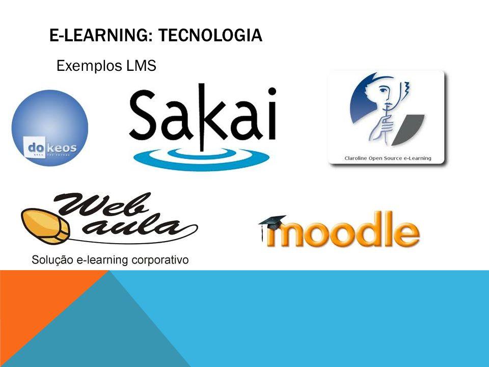 E-LEARNING: TECNOLOGIA Exemplos LMS