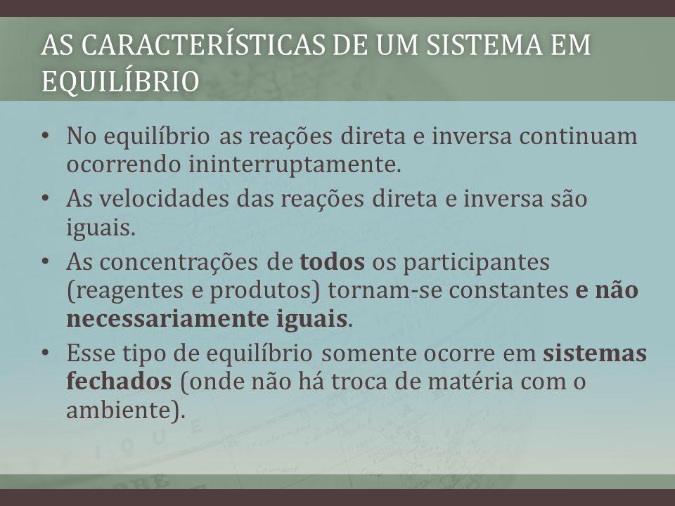 EFEITO DA TEMPERATURAEFEITO DA TEMPERATURA 3 H 2 (g) + N 2 (g) 2NH 3 (g) H < 0 DIRETA INVERSA Energia Caminho de Reação H SISTEMA CALOR SISTEMA CALOR TEMPERATURA FAVORECIMENTO DA REAÇÃO ENDOTÉRMICA FAVORECIMENTO DA REAÇÃO EXOTÉRMICA
