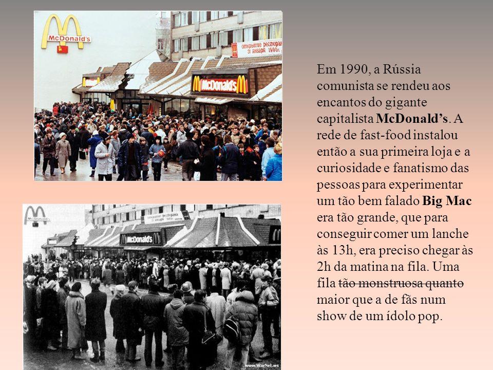 Em 1990, a Rússia comunista se rendeu aos encantos do gigante capitalista McDonalds.