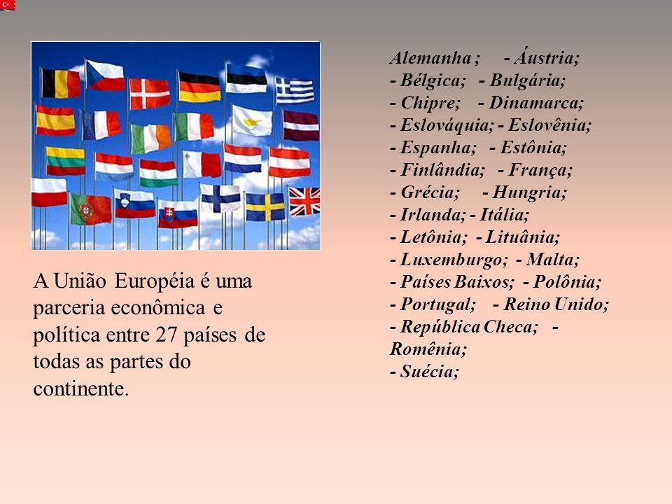 A União Européia é uma parceria econômica e política entre 27 países de todas as partes do continente.
