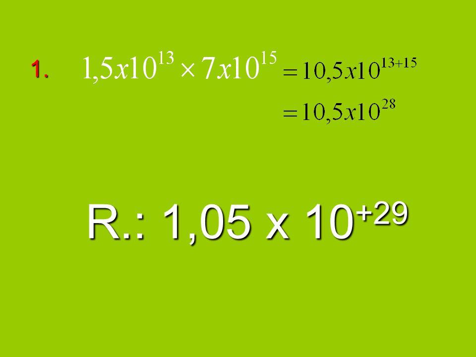 1. R.: 1,05 x 10 +29