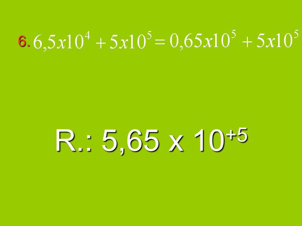 6. R.: 5,65 x 10 +5