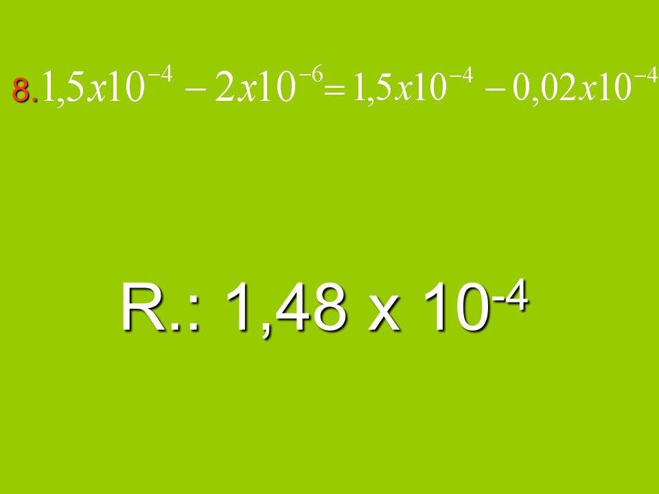 8. R.: 1,48 x 10 -4