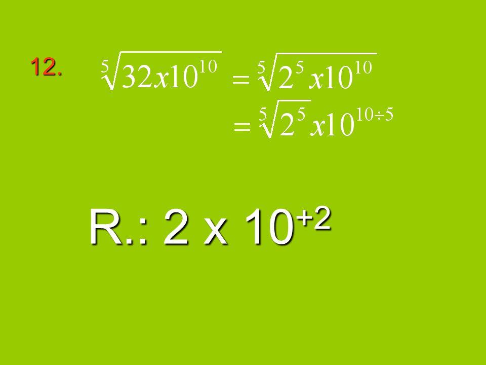 12. R.: 2 x 10 +2