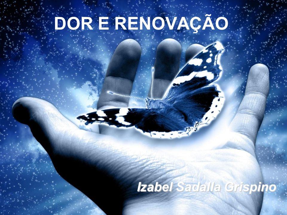 DOR E RENOVAÇÃO Izabel Sadalla Grispino