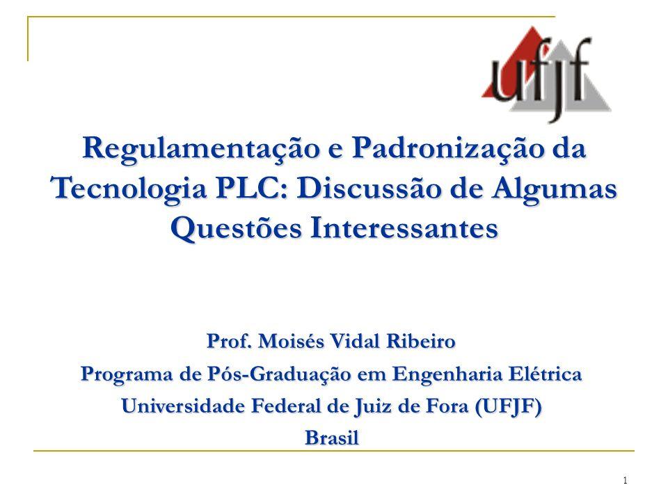 1 Regulamentação e Padronização da Tecnologia PLC: Discussão de Algumas Questões Interessantes Prof.