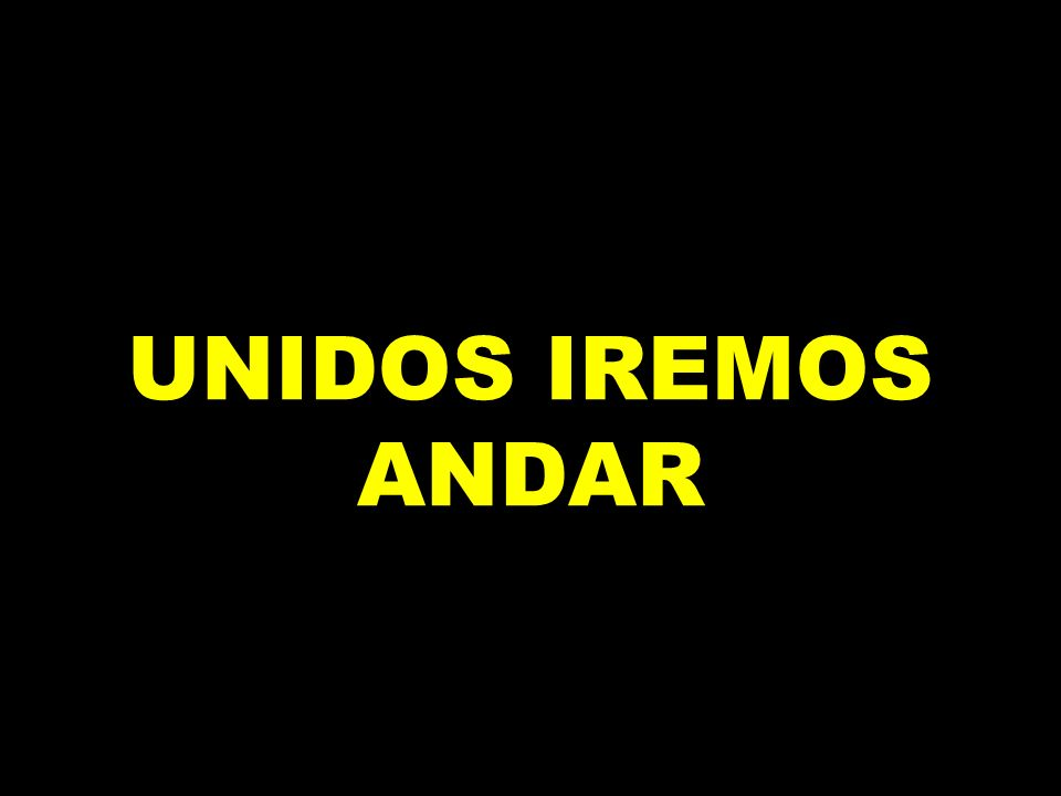 UNIDOS IREMOS ANDAR