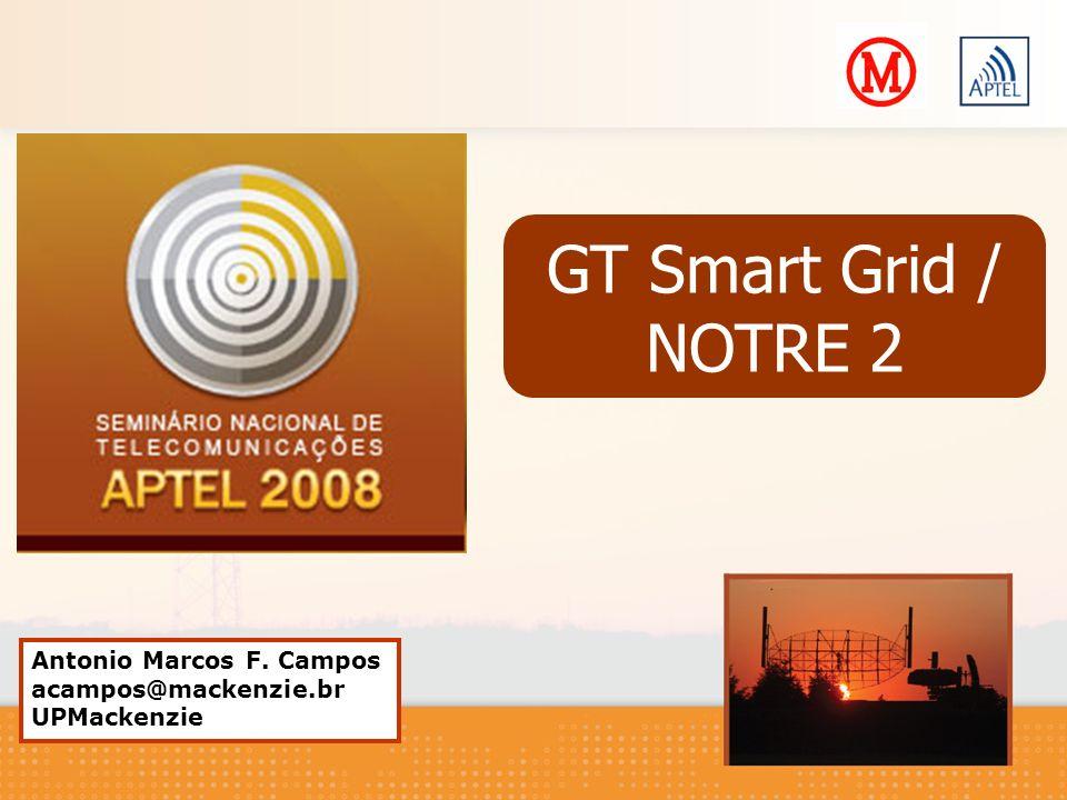 Antonio Marcos F. Campos acampos@mackenzie.br UPMackenzie GT Smart Grid / NOTRE 2