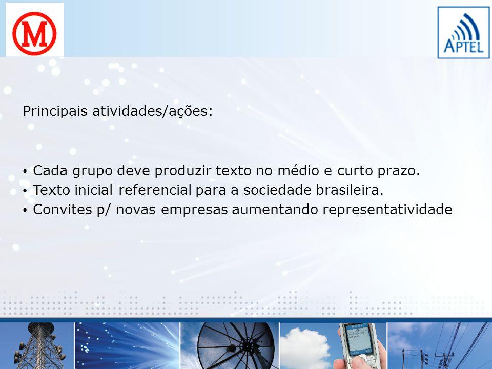 Principais atividades/ações: Cada grupo deve produzir texto no médio e curto prazo. Texto inicial referencial para a sociedade brasileira. Convites p/