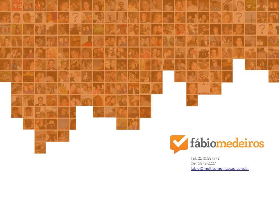 Tel: 21 35287978 Cel: 9872-2227 fabio@multicomunicacao.com.br