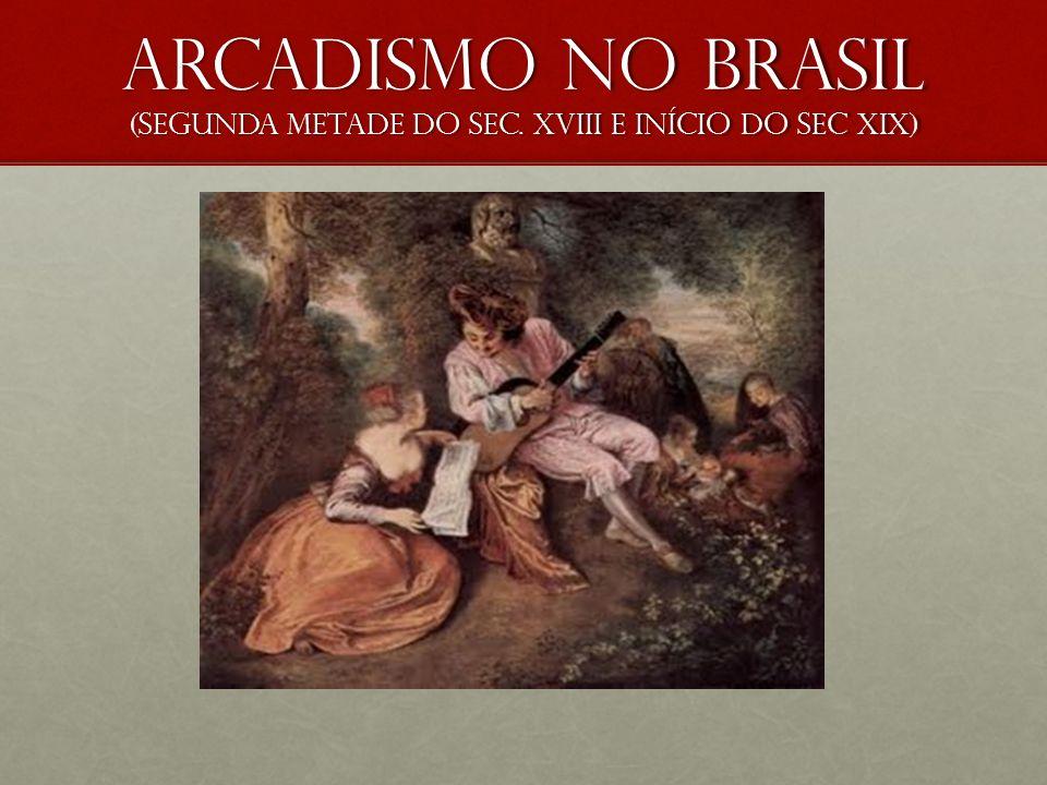 Arcadismo no Brasil (segunda metade do sec. Xviii e início do sec XIX)