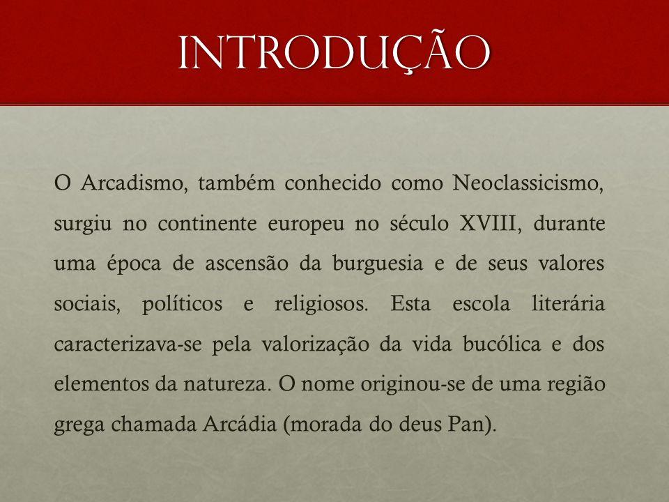 Introdução O Arcadismo, também conhecido como Neoclassicismo, surgiu no continente europeu no século XVIII, durante uma época de ascensão da burguesia