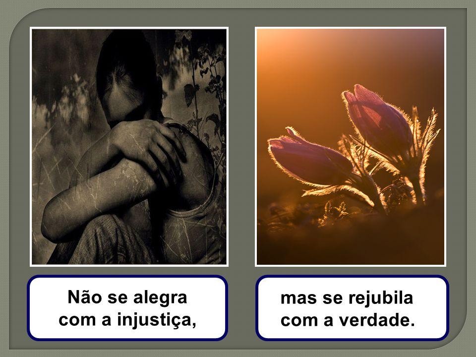 10 A Caridade não se irrita, não guarda rancor.