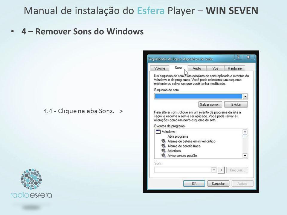 4.4 - Clique na aba Sons. > Manual de instalação do Esfera Player – WIN SEVEN 4 – Remover Sons do Windows