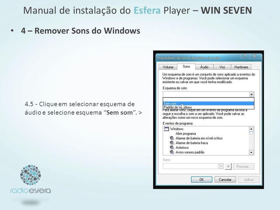 4.5 - Clique em selecionar esquema de áudio e selecione esquema Sem som. > Manual de instalação do Esfera Player – WIN SEVEN 4 – Remover Sons do Windo