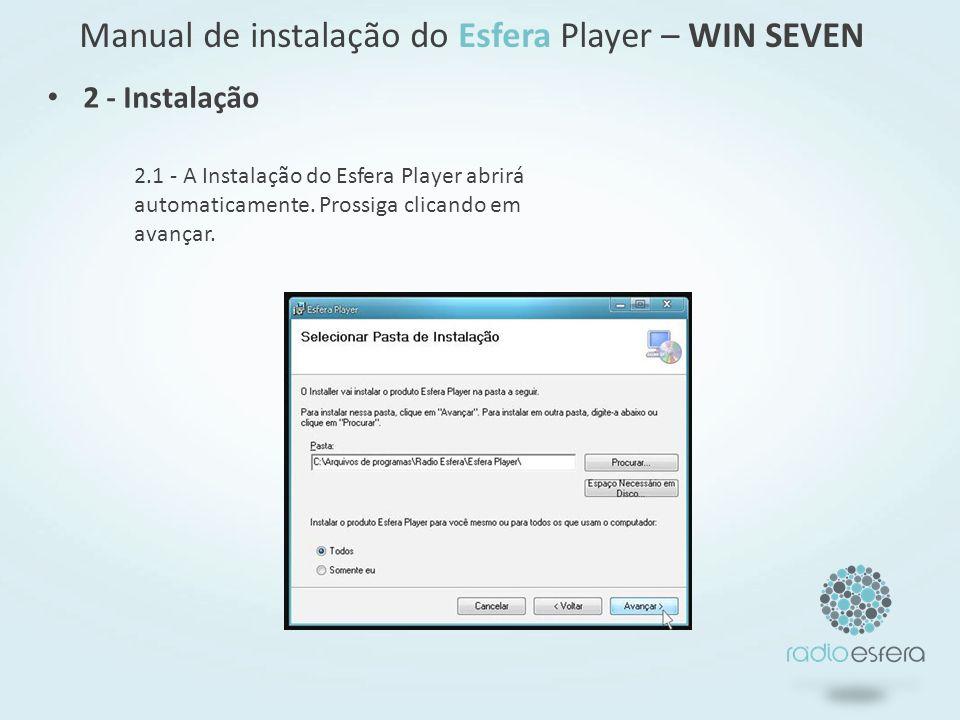 2.1 - A Instalação do Esfera Player abrirá automaticamente. Prossiga clicando em avançar. 2 - Instalação