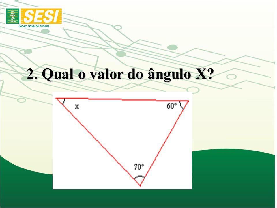 2. Qual o valor do ângulo X?