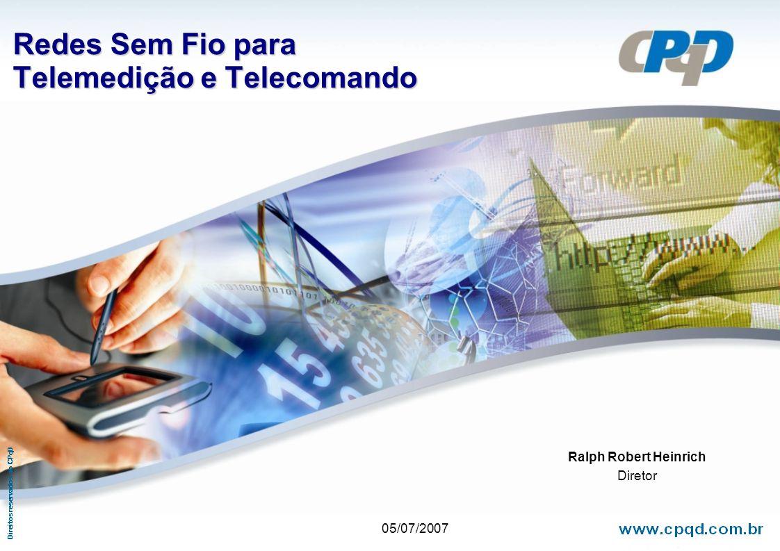 1 Redes Sem Fio para Telemedição e Telecomando Ralph Robert Heinrich Diretor 05/07/2007