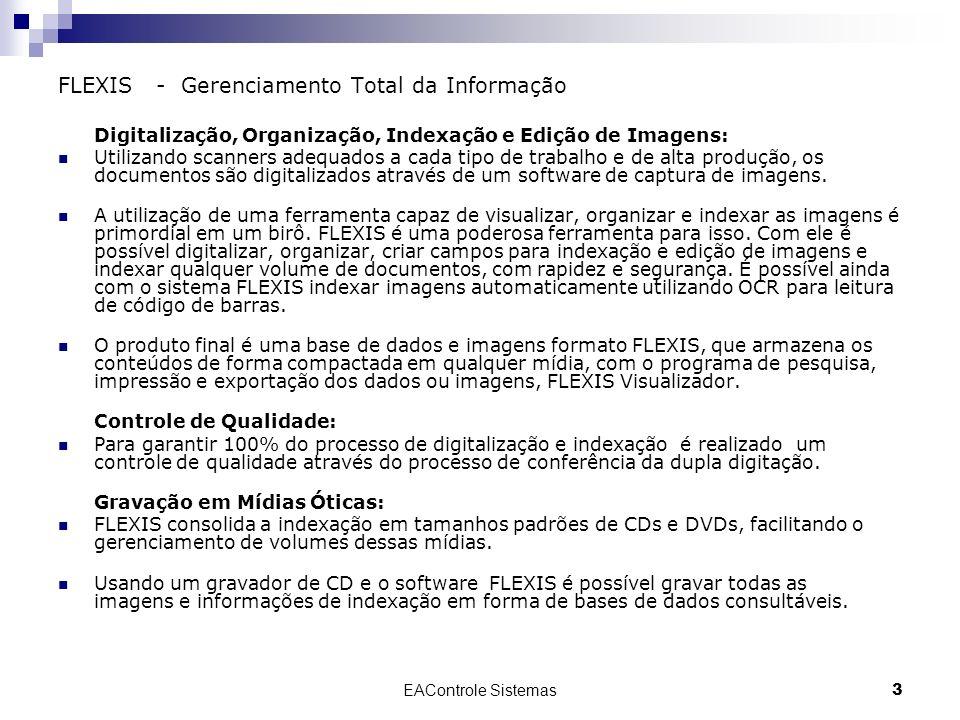 EAControle Sistemas3 FLEXIS - Gerenciamento Total da Informação Digitalização, Organização, Indexação e Edição de Imagens: Utilizando scanners adequad