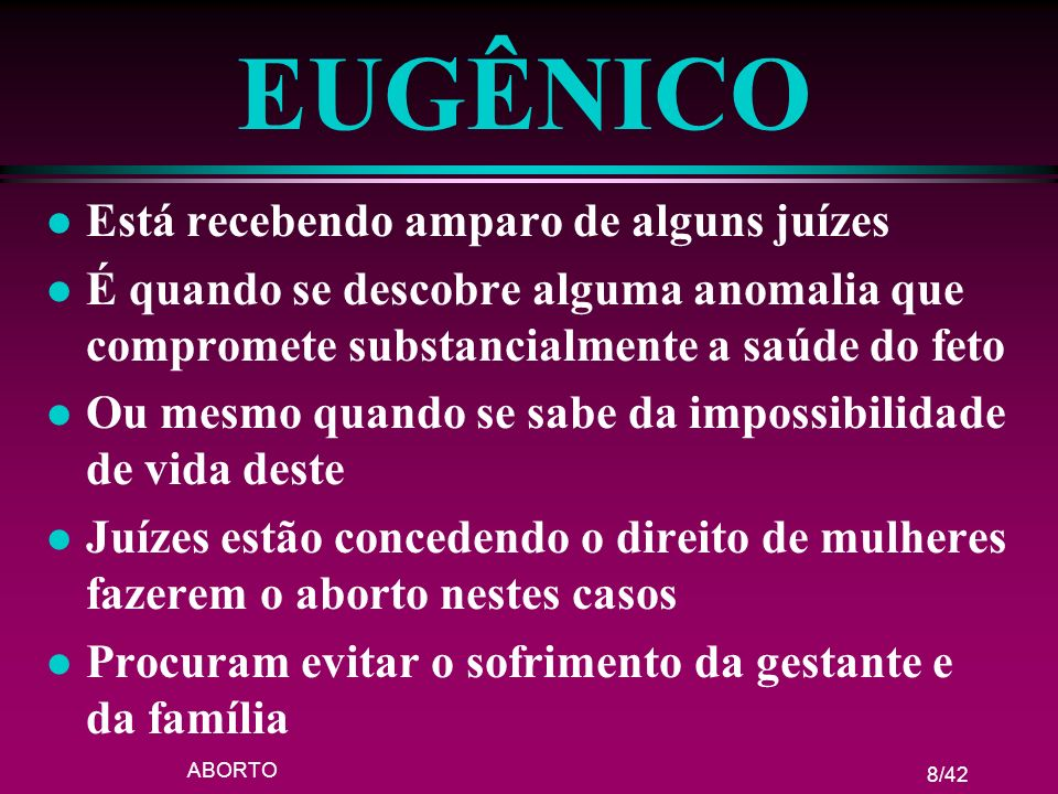 ABORTO 39/42 LEGALIZAÇÃO l Por um lado legalizar seria bom por outro não l É preciso pensar em suas conseqüências l Que se faça justiça, dentro das necessidades sociais e dentro da ética