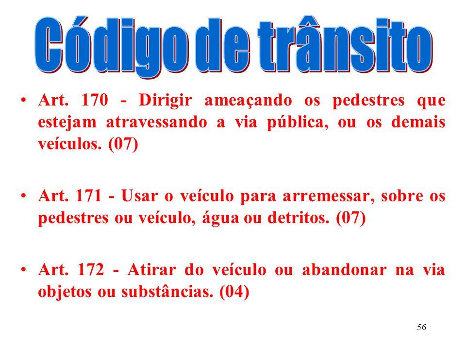 55 Art. 165 - Dirigir sob a influência do álcool, em nível superior a seis decigramas por litro de sangue ou de qualquer substância entorpecente ou qu