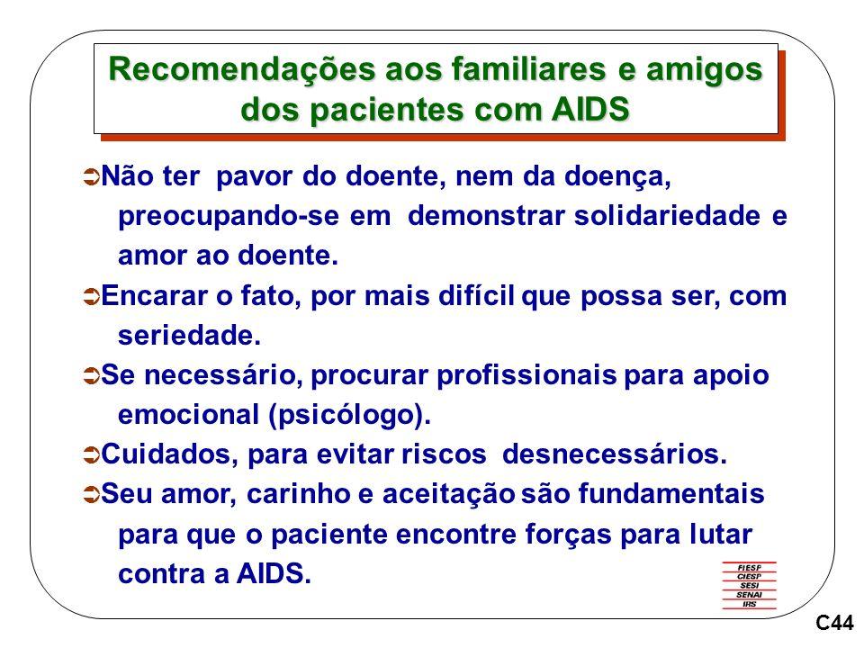 C44 Não ter pavor do doente, nem da doença, preocupando-se em demonstrar solidariedade e amor ao doente.
