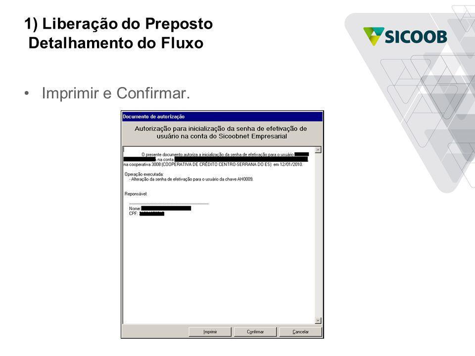 1) Liberação do Preposto Detalhamento do Fluxo Imprimir e Confirmar.