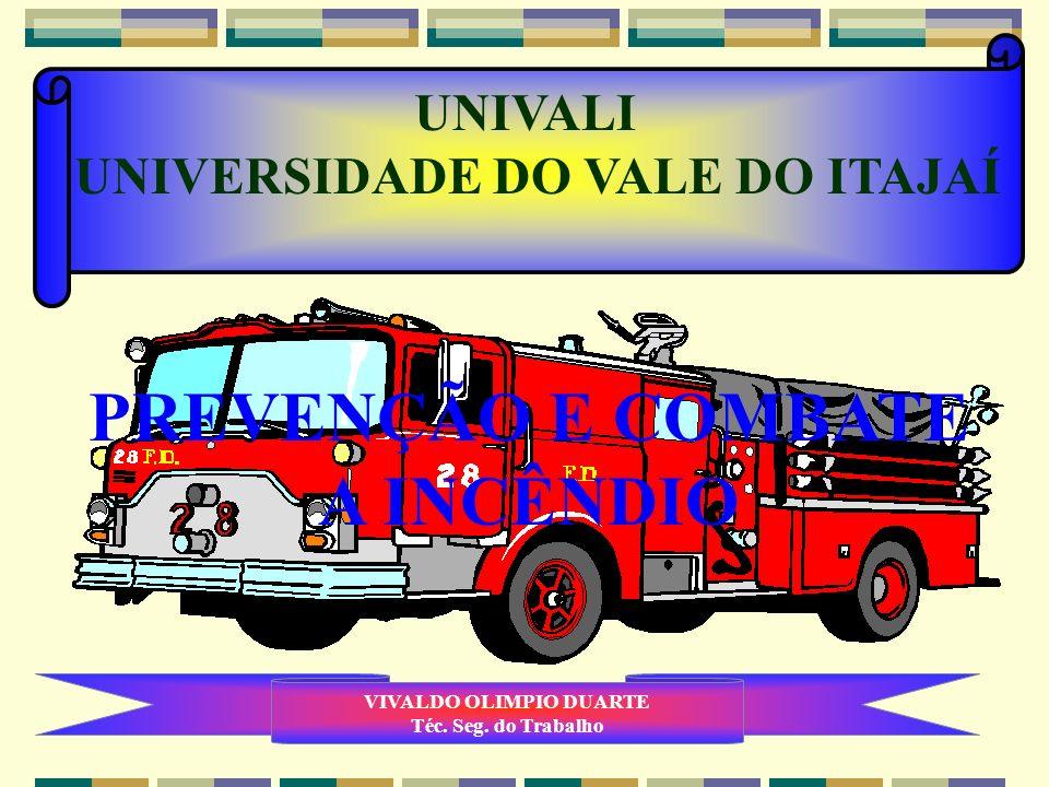 UNIVALI UNIVERSIDADE DO VALE DO ITAJAÍ VIVALDO OLIMPIO DUARTE Téc.