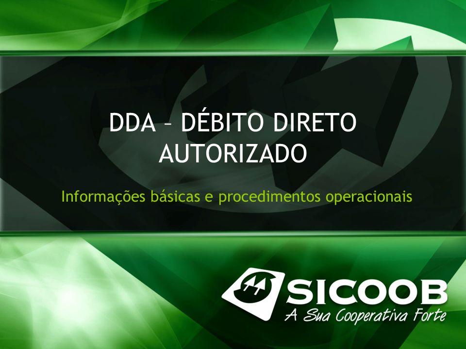 DDA – DÉBITO DIRETO AUTORIZADO Informações básicas e procedimentos operacionais