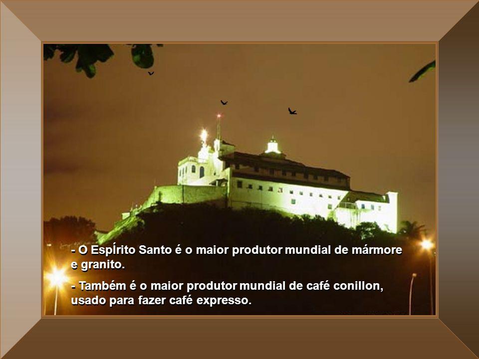 - A maior fábrica de Chocolates do Hemisfério Sul está no ES (Chocolates Garoto) - A maior exportadora de café do planeta está aqui.. (Cafénorte) - A