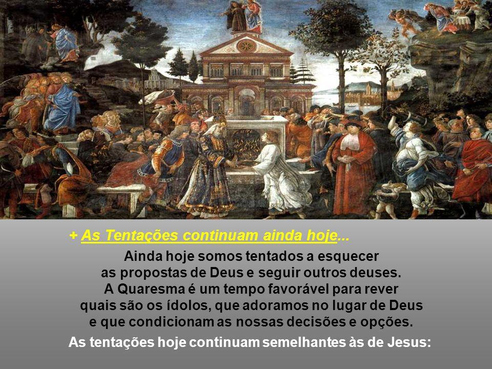 3) Tentação do Poder: Jesus poderia ter escolhido um caminho de poder... No entanto, Jesus rejeita essa tentação, afirmando: