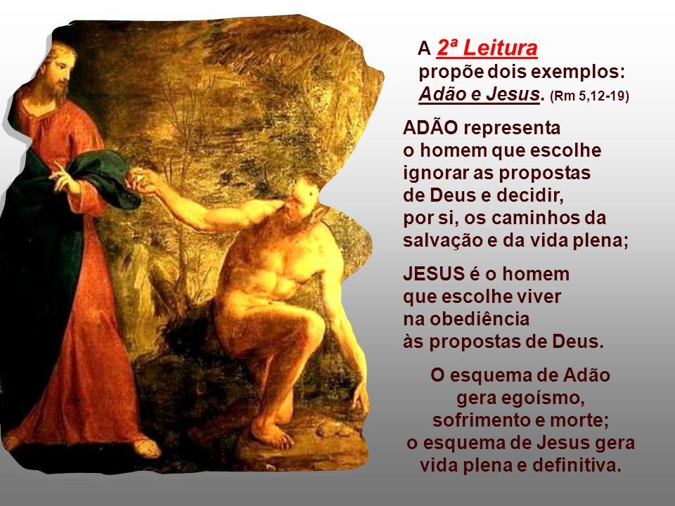 A 2ª Leitura propõe dois exemplos: Adão e Jesus.