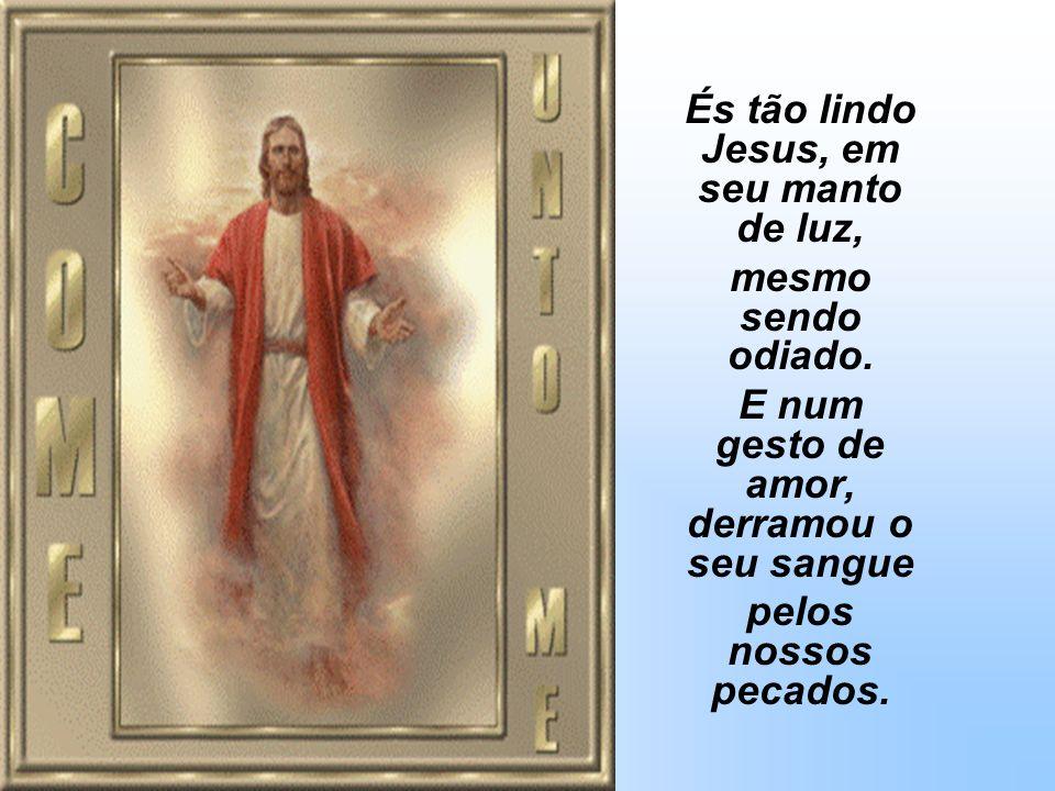 És tão lindo Jesus o seu falar tão suave tal é meu amado. De profunda ternura, mesmo em tanta amargura, sendo crucificado.