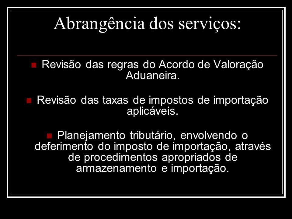 Abrangência dos serviços: Revisão das regras do Acordo de Valoração Aduaneira.