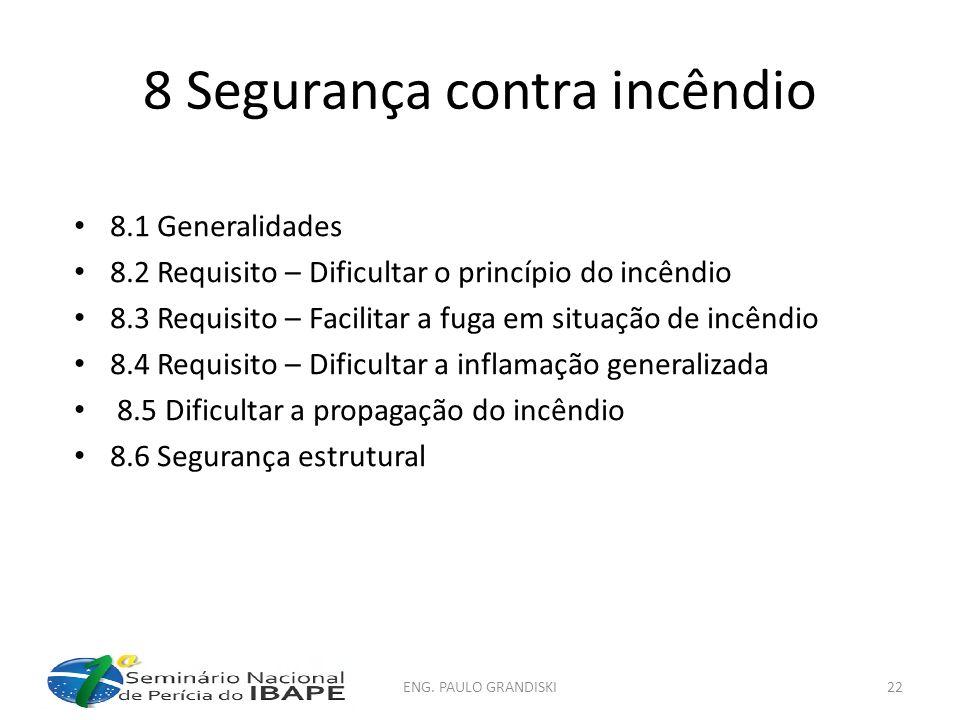 8 Segurança contra incêndio 8.1 Generalidades 8.2 Requisito – Dificultar o princípio do incêndio 8.3 Requisito – Facilitar a fuga em situação de incên