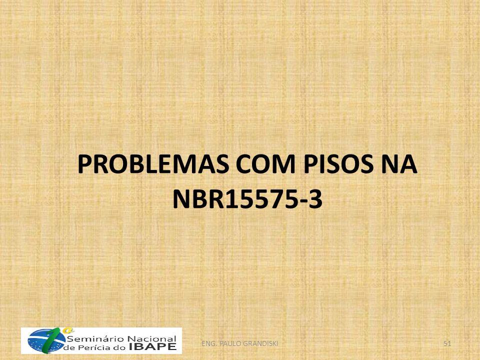 PROBLEMAS COM PISOS NA NBR15575-3 ENG. PAULO GRANDISKI51
