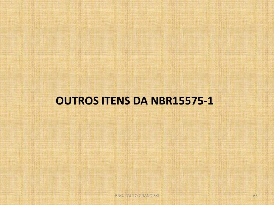 ENG. PAULO GRANDISKI65 OUTROS ITENS DA NBR15575-1