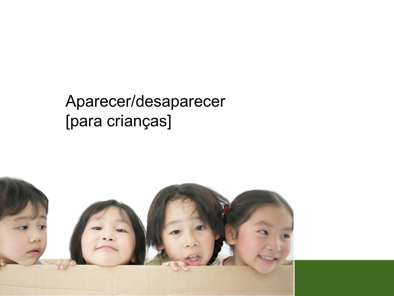 Aparecer/desaparecer [para crianças]