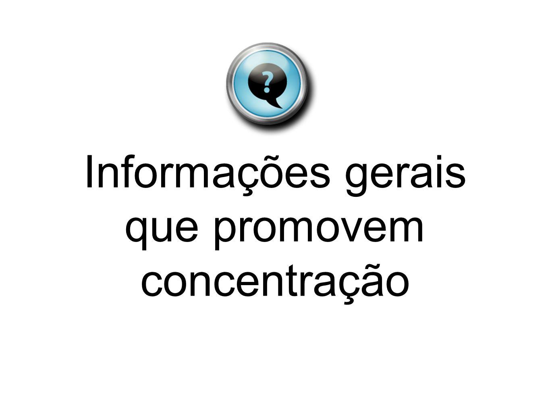 Informações gerais que promovem concentração