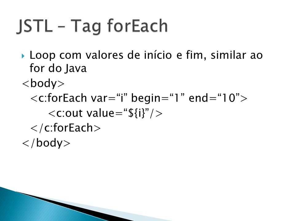 Loop com valores de início e fim, similar ao for do Java