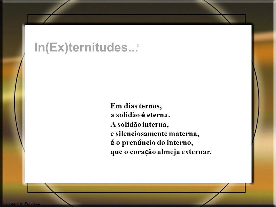 In(Ex)ternitudes...