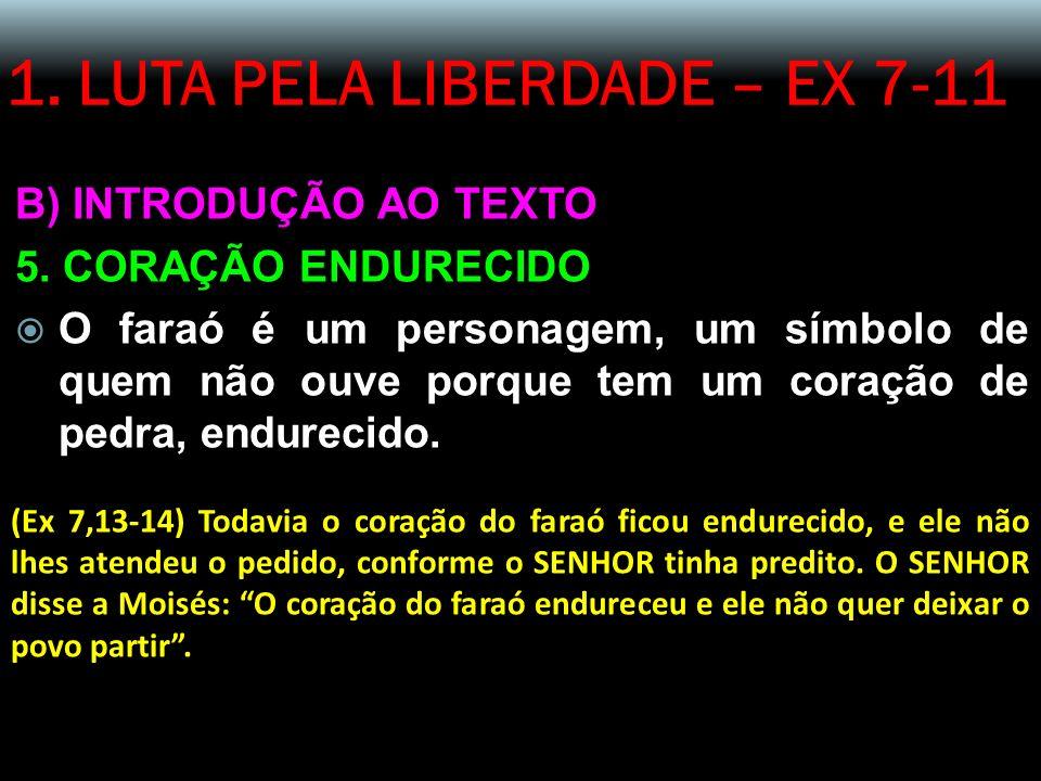 1.LUTA PELA LIBERDADE – EX 7-11 B) INTRODUÇÃO AO TEXTO 5.