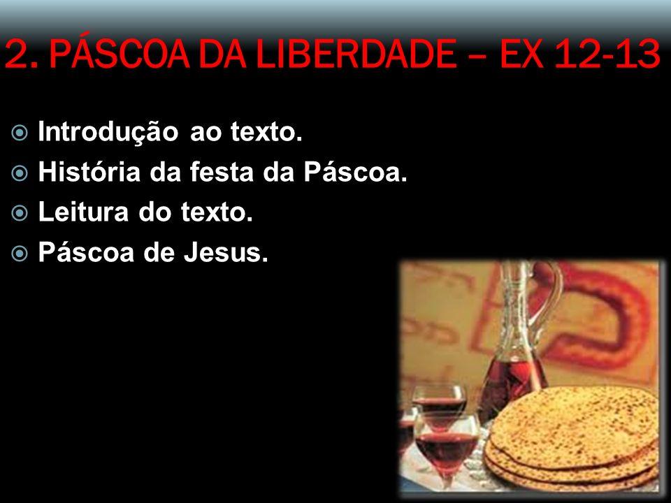 2.PÁSCOA DA LIBERDADE – EX 12-13 Introdução ao texto.