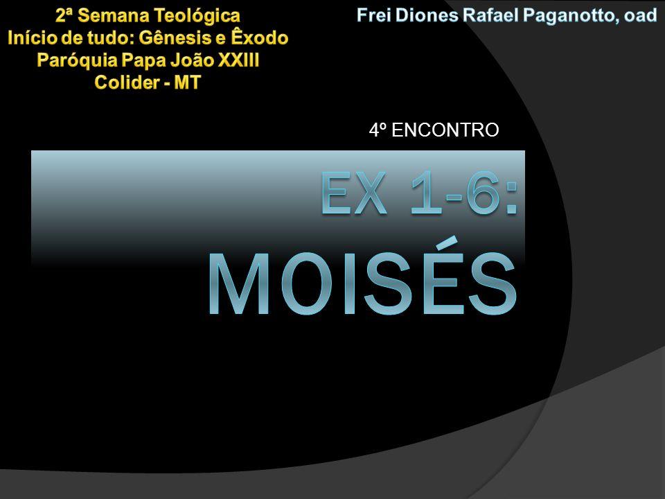 3.SURGE MOISÉS - EX 2 A) NASCIMENTO DE MOISÉS (Dt 34,7) Ao morrer, Moisés tinha 120 anos.
