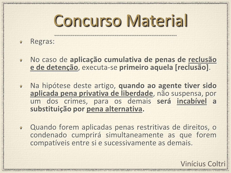 Vinícius Coltri Regras: No caso de aplicação cumulativa de penas de reclusão e de detenção, executa-se primeiro aquela [reclusão]. Na hipótese deste a