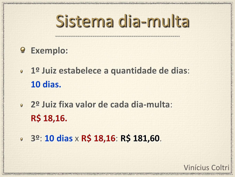 Vinícius Coltri Exemplo: 1º Juiz estabelece a quantidade de dias: 10 dias.