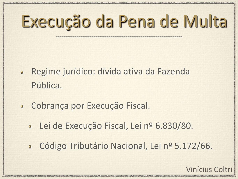 Vinícius Coltri Regime jurídico: dívida ativa da Fazenda Pública.